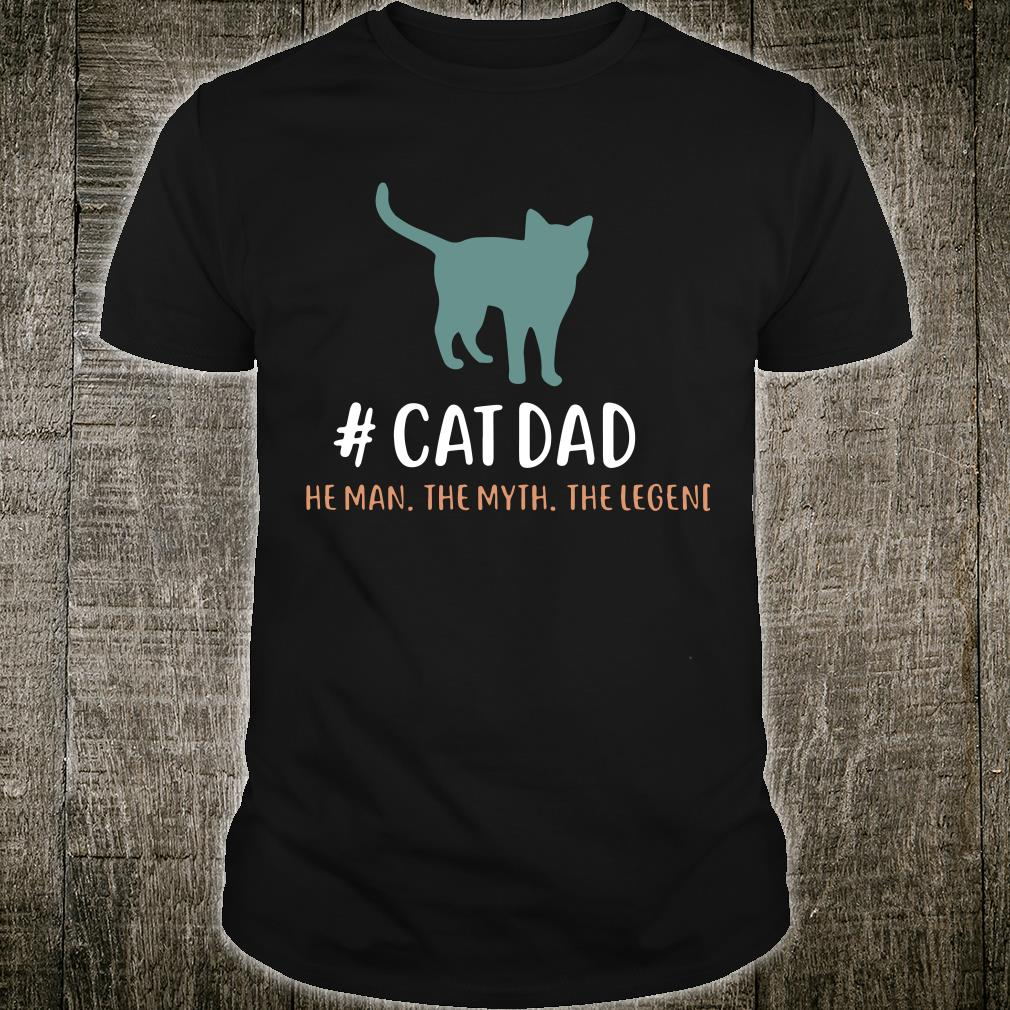 #CatDad The Man The Myth The Legend Shirt