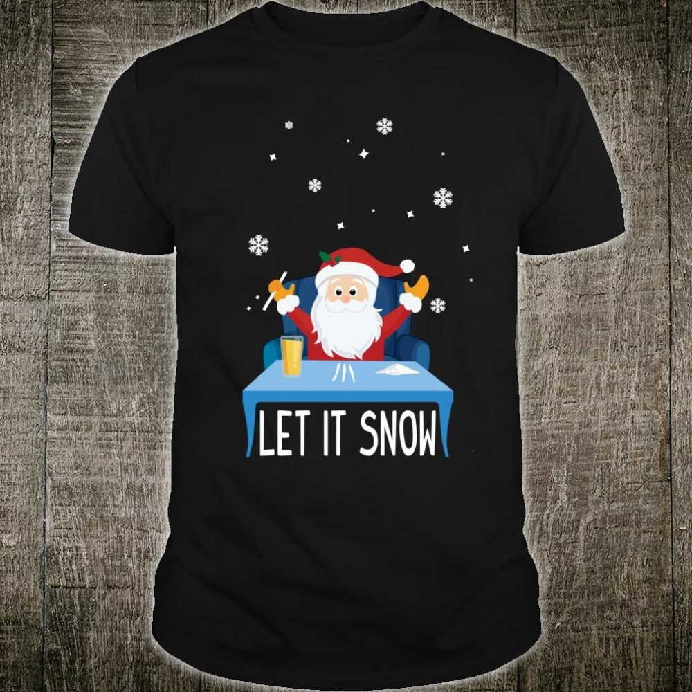 Christmas Let it Snow Santa Doing 3 Lines of Coke Shirt