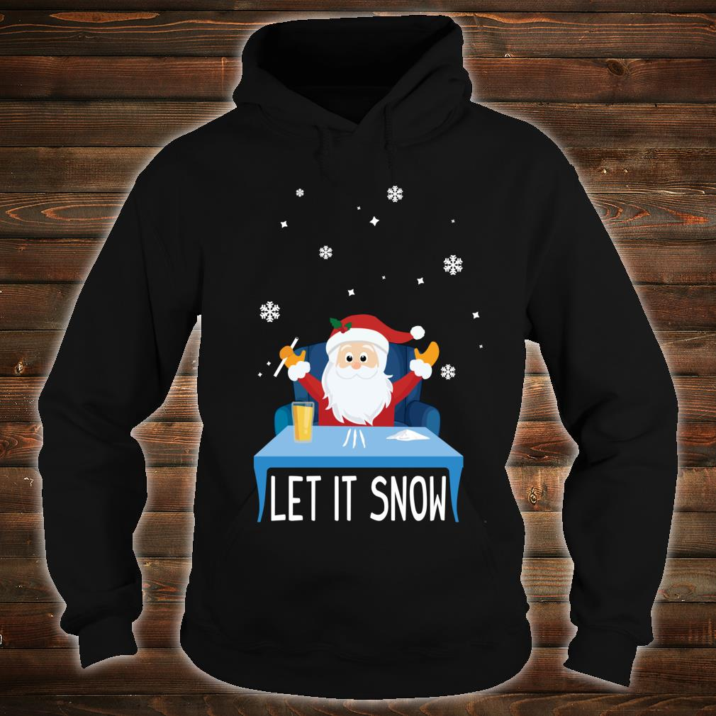 Christmas Let it Snow Santa Doing 3 Lines of Coke Shirt hoodie