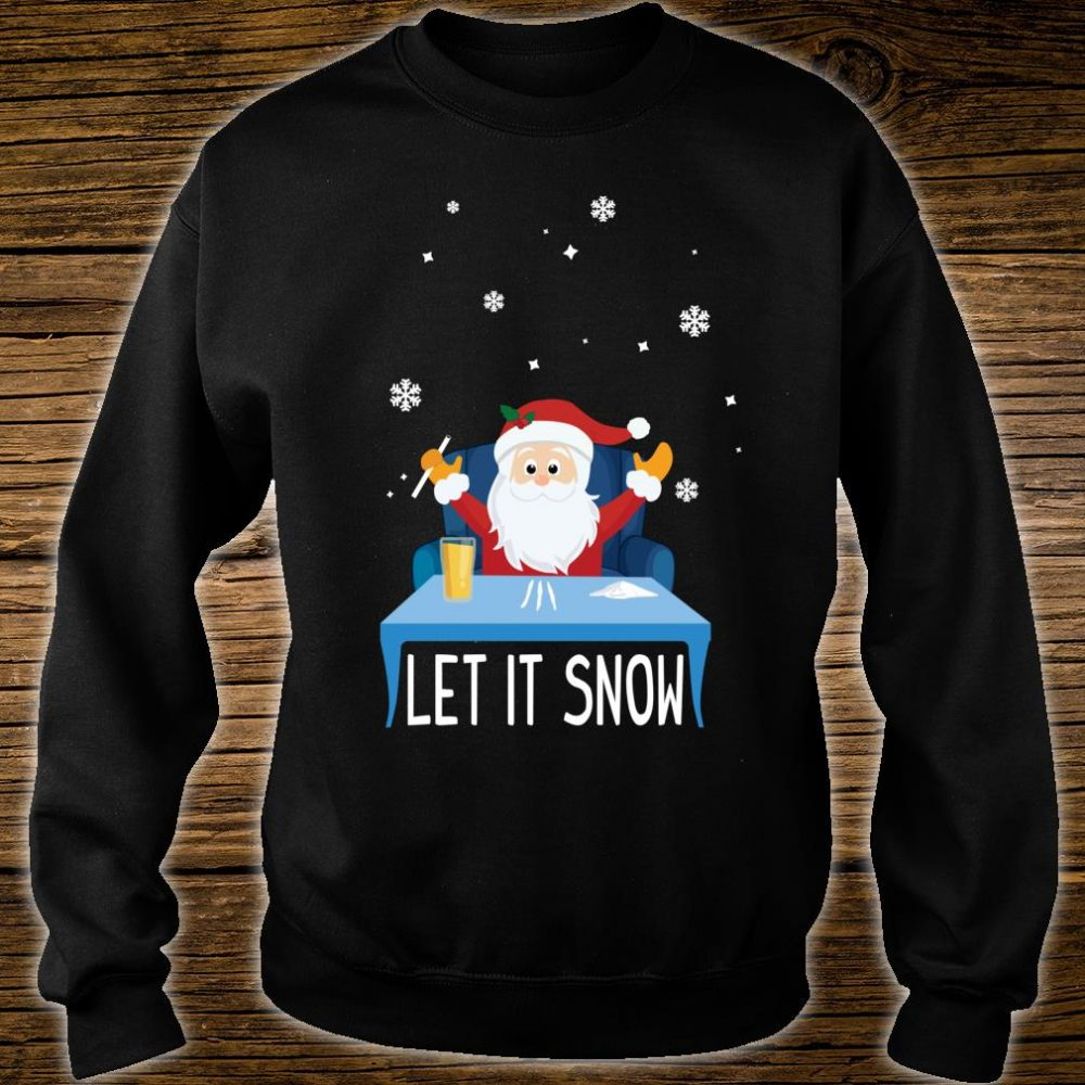 Christmas Let it Snow Santa Doing 3 Lines of Coke Shirt sweater
