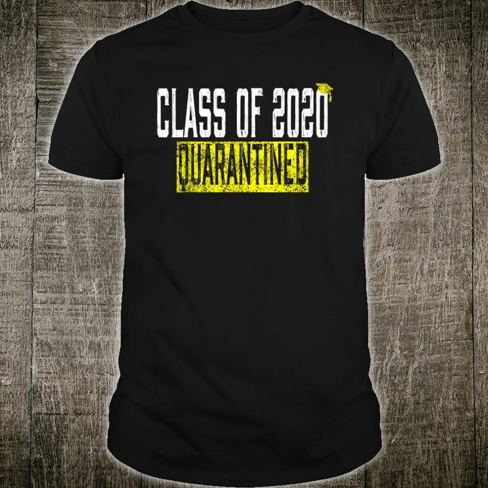 Class of 2020 Quarantine Shirt