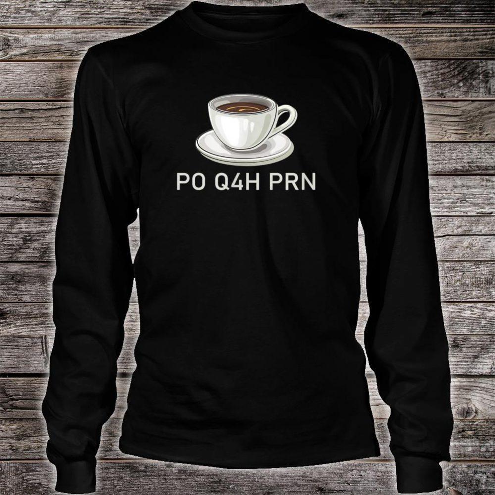 Coffee Caffeine PO Q4H PRN Shirt long sleeved
