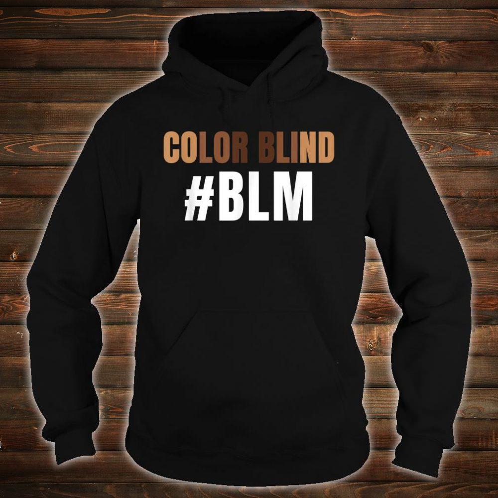 Color Blind #BLM Awesome Black Lives Matter Protest Shirt hoodie