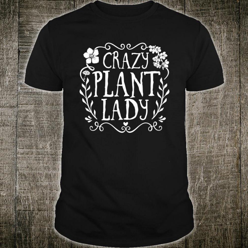 Crazy Plant Lady Gardener Shirt