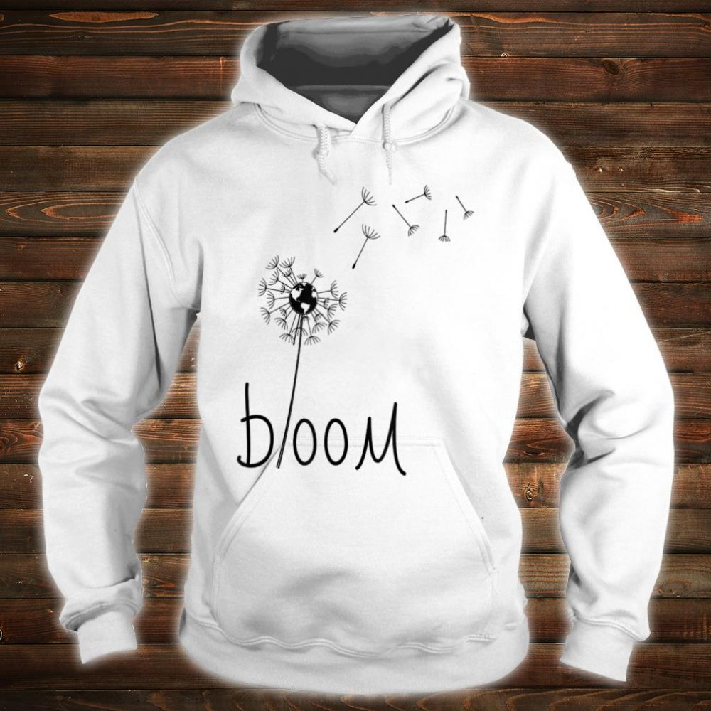Dandelion with center globe, bloom where you are planted Shirt hoodie