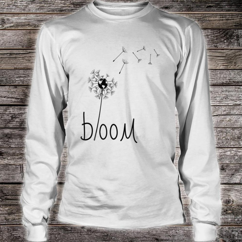 Dandelion with center globe, bloom where you are planted Shirt long sleeved