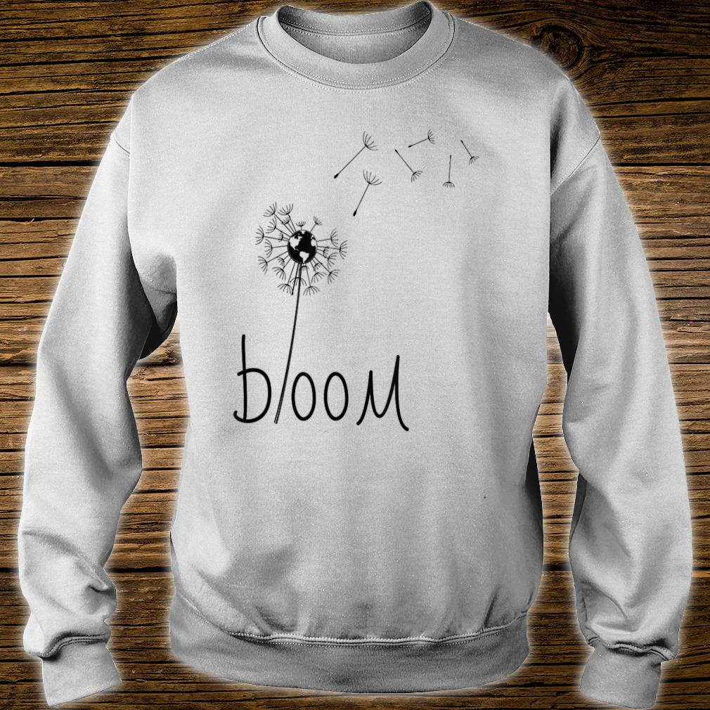 Dandelion with center globe, bloom where you are planted Shirt sweater