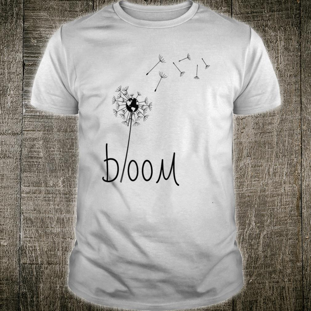 Dandelion with center globe, bloom where you are planted Shirt