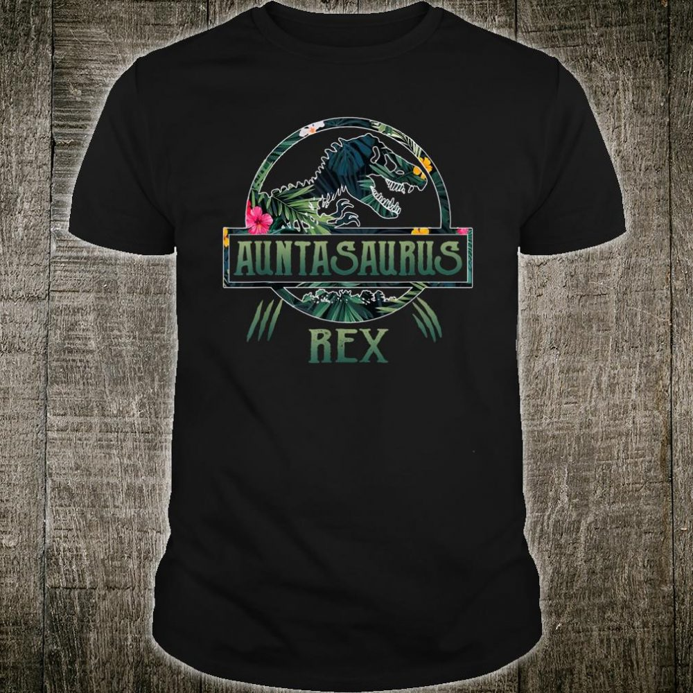 Dinosaur Aunt Auntasaurus Rex Shirt