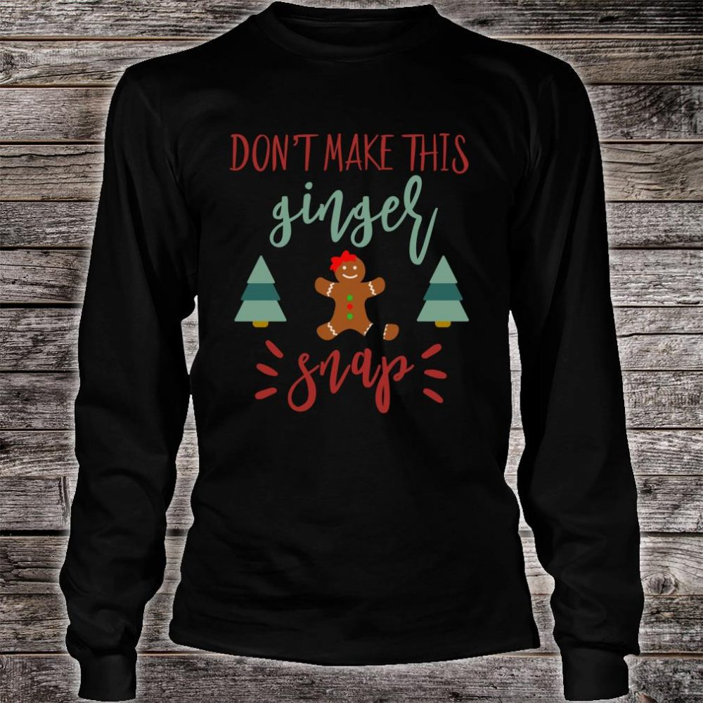 Don't Make This Ginger Snap Redhead Christmas Shirt long sleeved