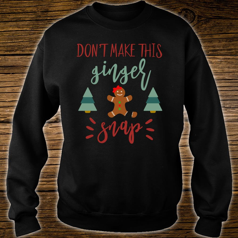Don't Make This Ginger Snap Redhead Christmas Shirt sweater