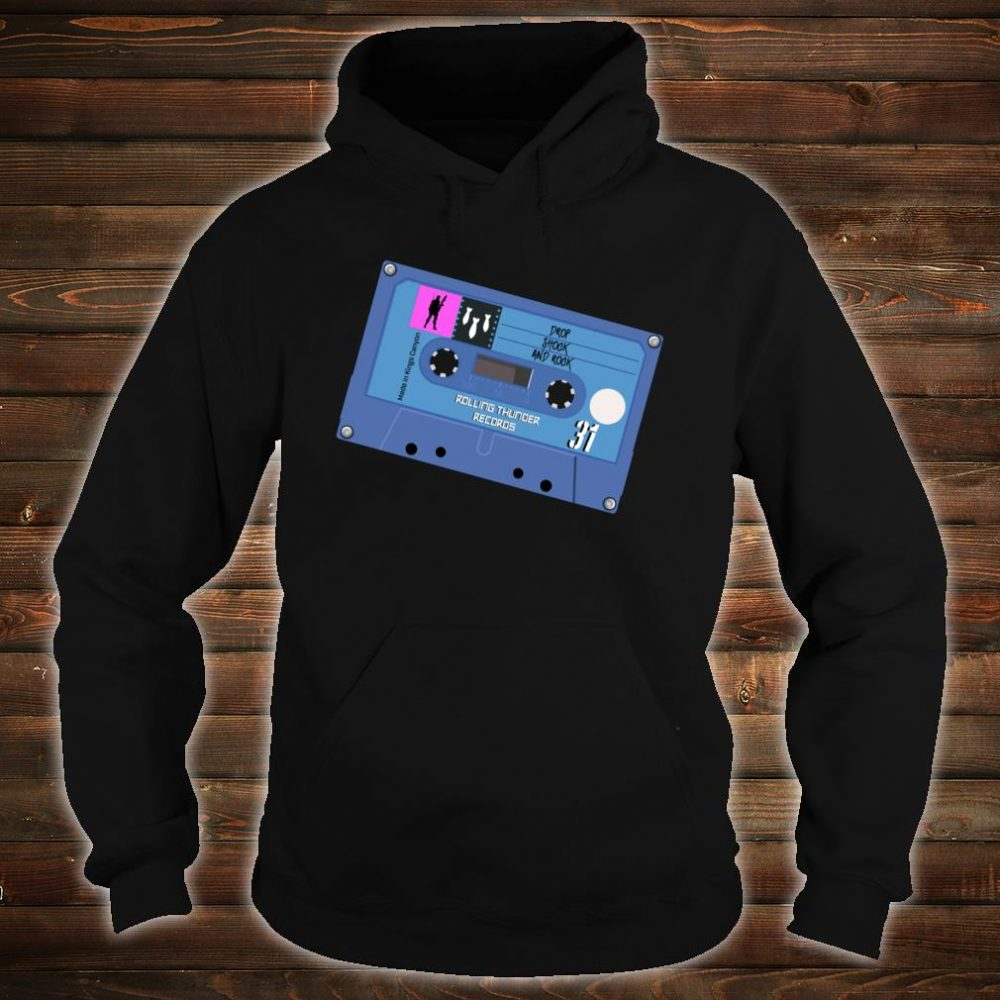 Drop Shock and Rock Mixtape Shirt hoodie