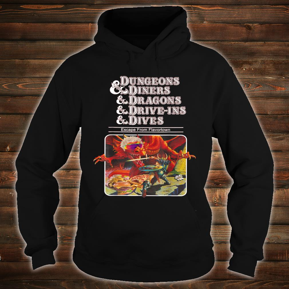 Dungeons & Diners & Dragons & Drive-Ins & Dives Shirt hoodie