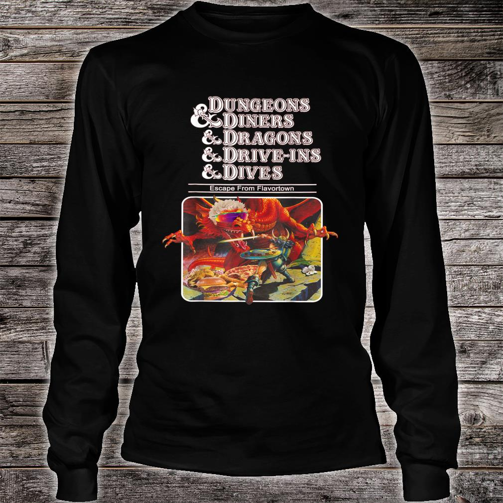 Dungeons & Diners & Dragons & Drive-Ins & Dives Shirt long sleeved