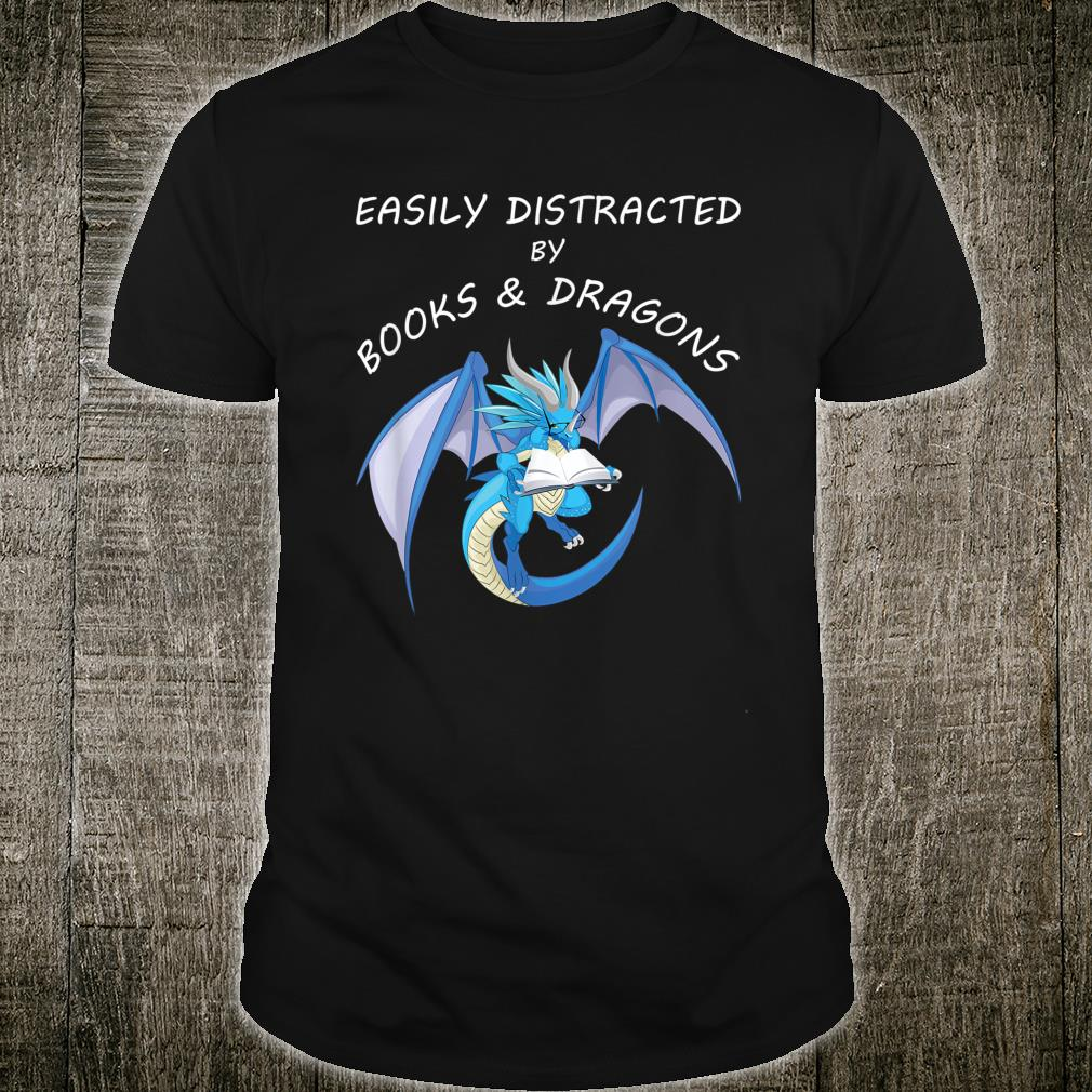 Easily Distracted By Dragons And Books Reading Fantasy Shirt