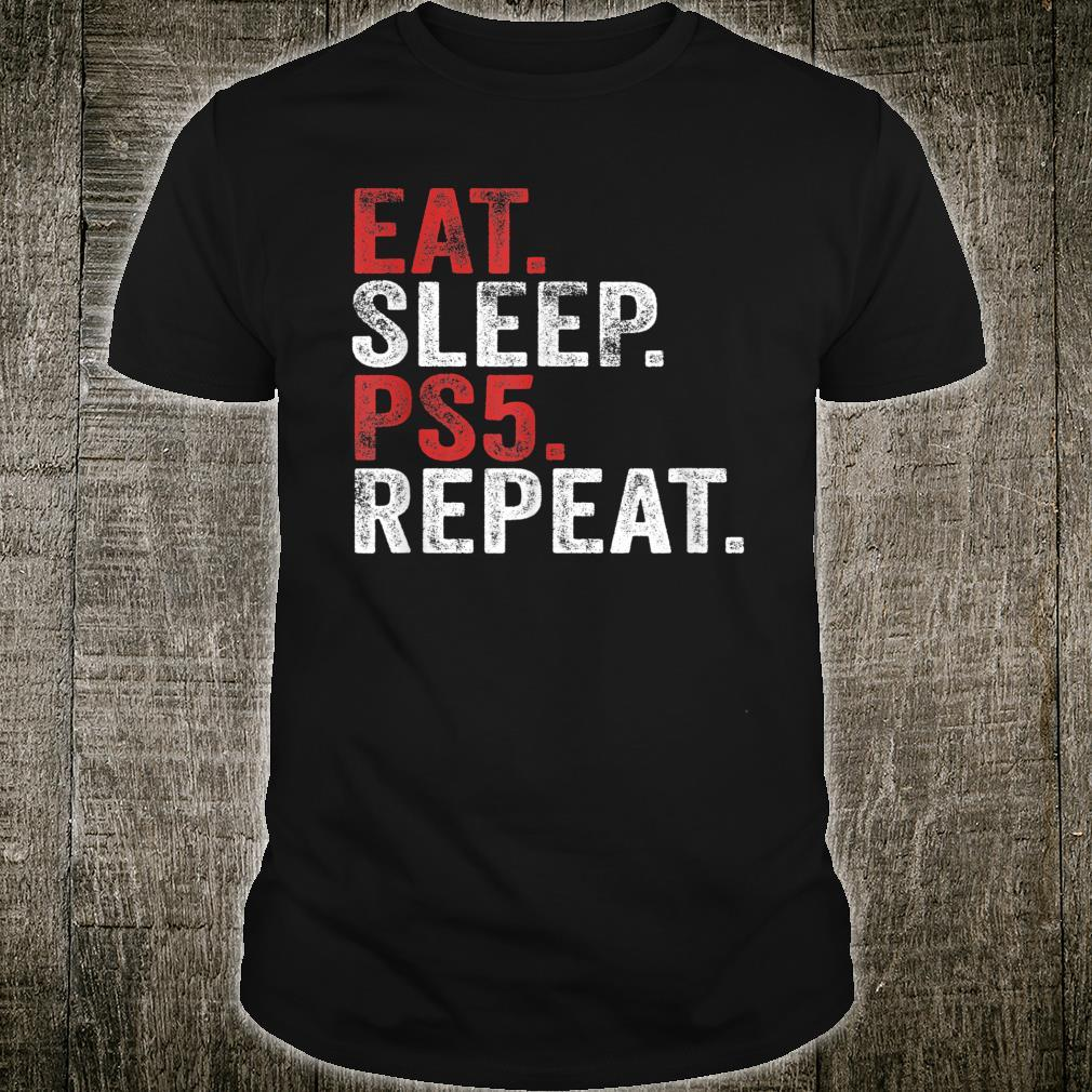 Eat Sleep PS5 Repeat for Video Game Shirt