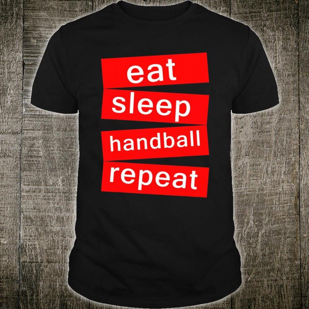 Eat Sleep handball Repeat Shirt