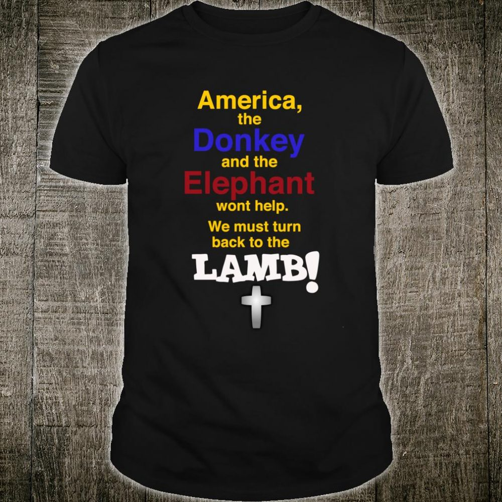 Elephant Republican and Donkey Democrat Lamb Christian Shirt
