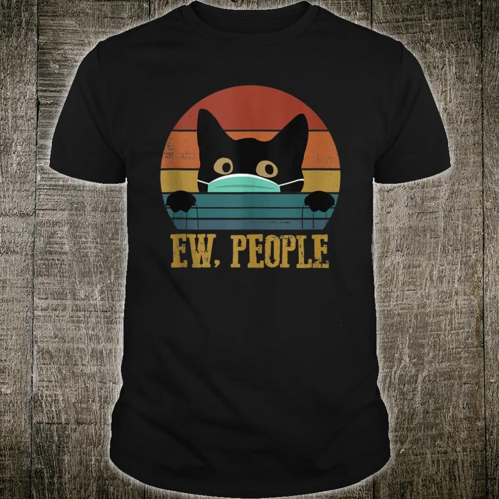 Ew People Black Cat Funny Vintage Anti Social Introvert Shirt