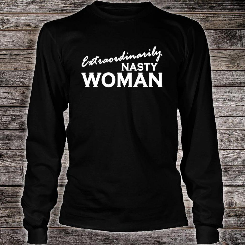 Extraordinarily Nasty Woman Shirt long sleeved