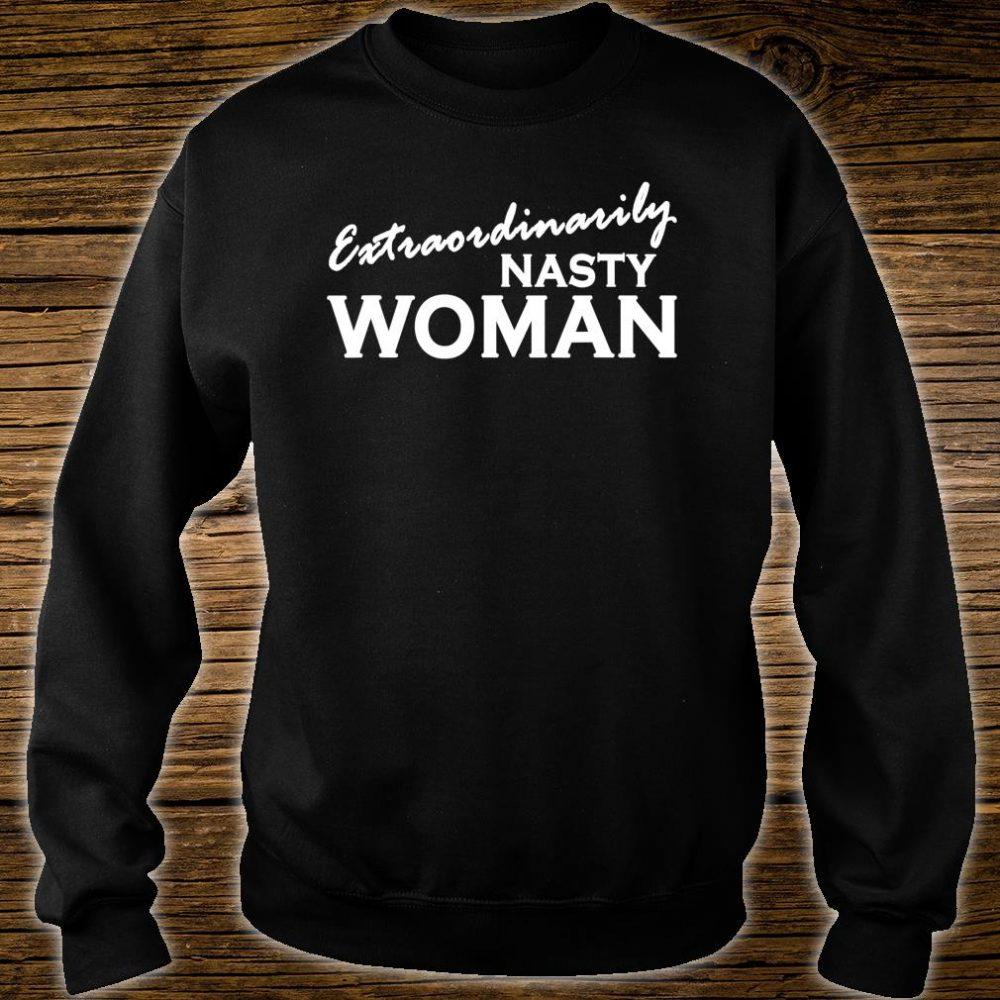 Extraordinarily Nasty Woman Shirt sweater