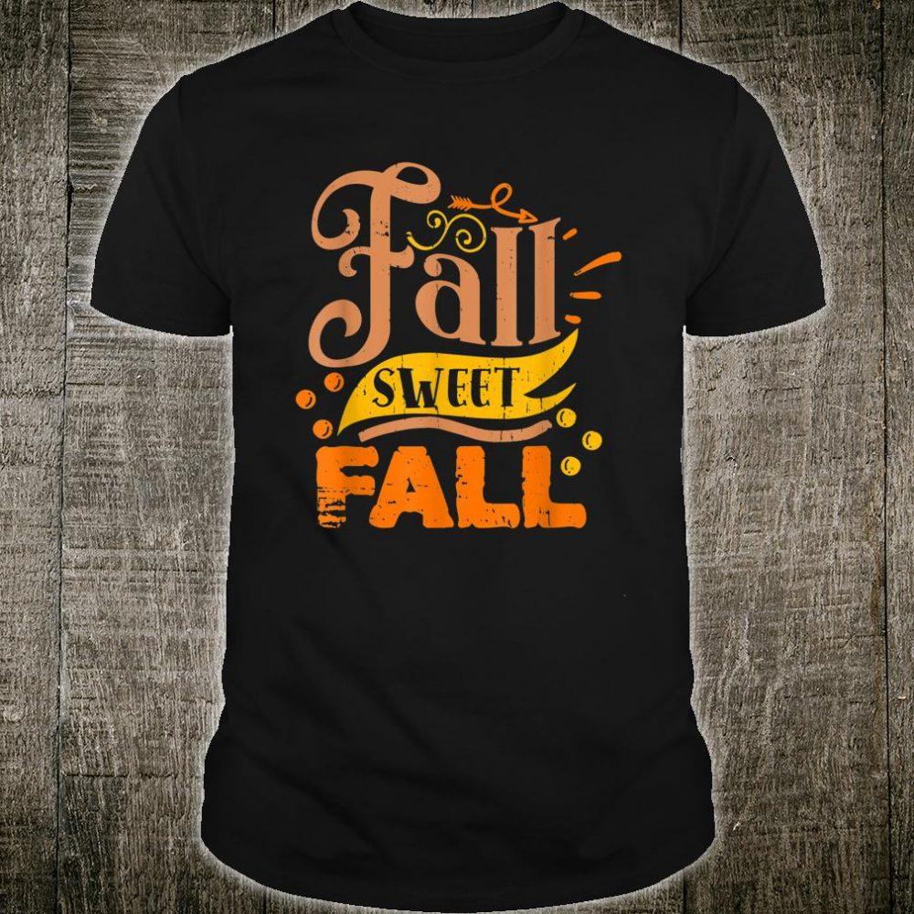 Fall Sweet Fall Season Holidays Autumn Shirt