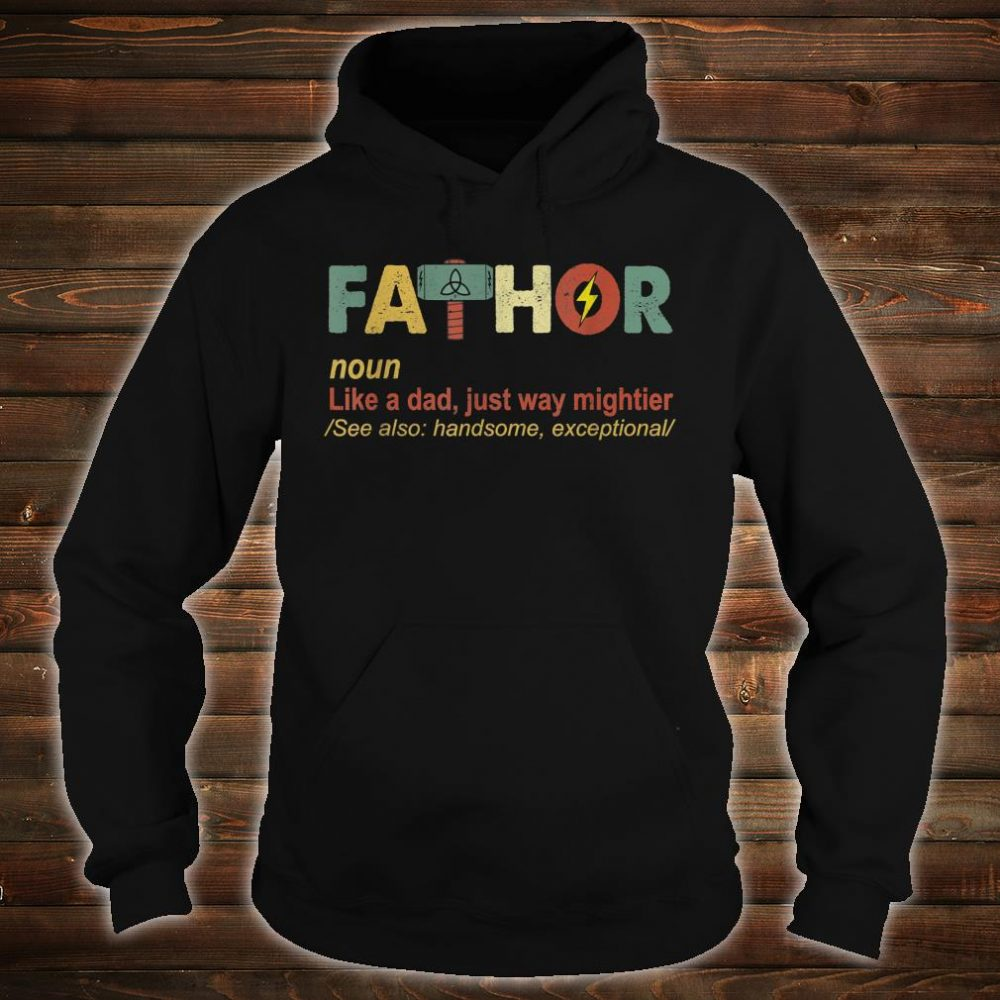 Fathor Like Dad Just Way Mightier Hero Fathers Day Shirt hoodie