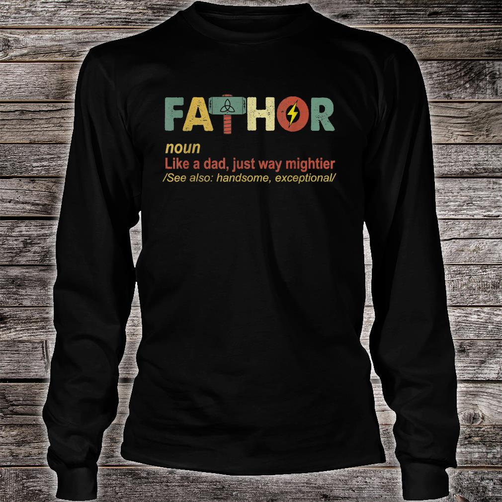 Fathor Like Dad Just Way Mightier Hero Fathers Day Shirt long sleeved
