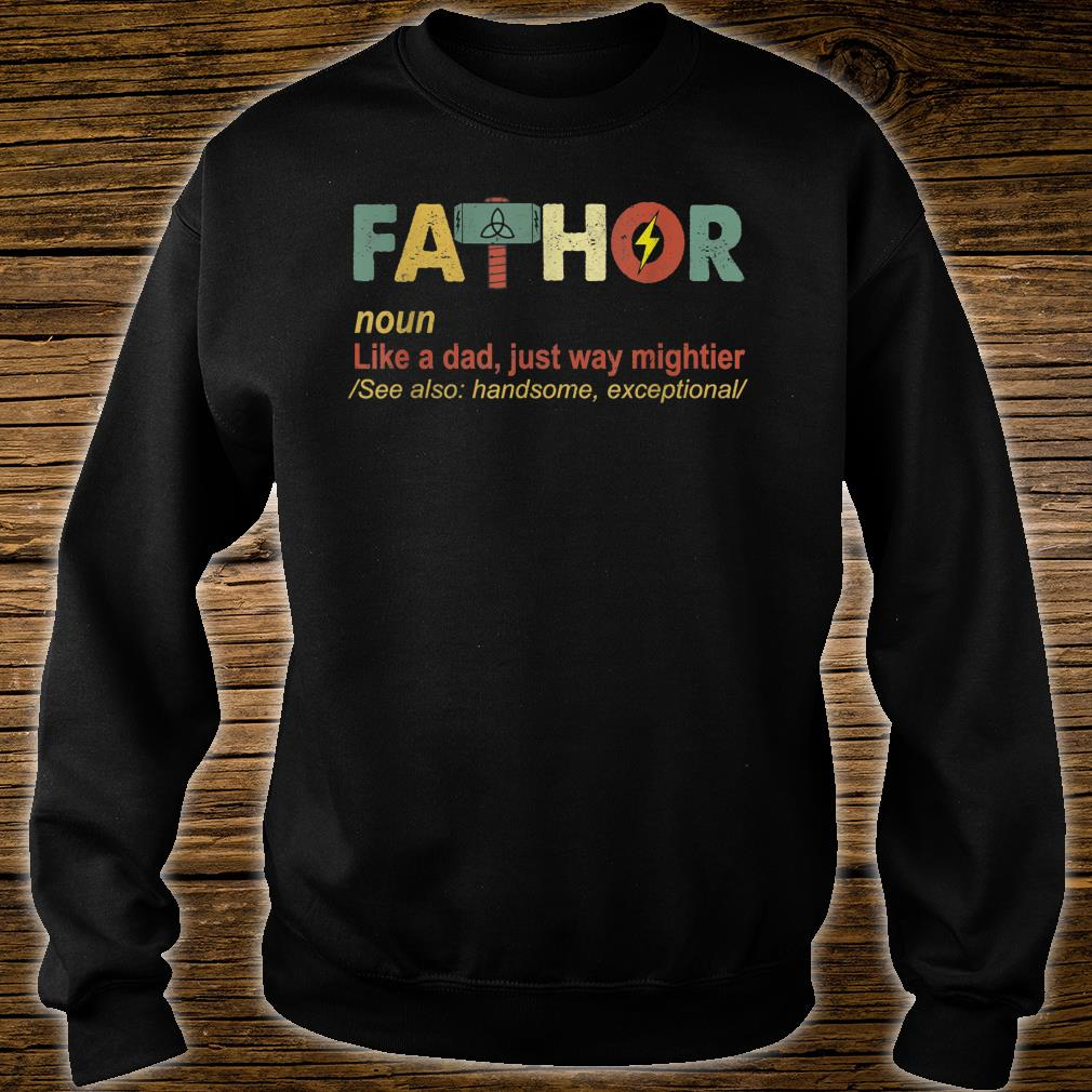 Fathor Like Dad Just Way Mightier Hero Fathers Day Shirt sweater