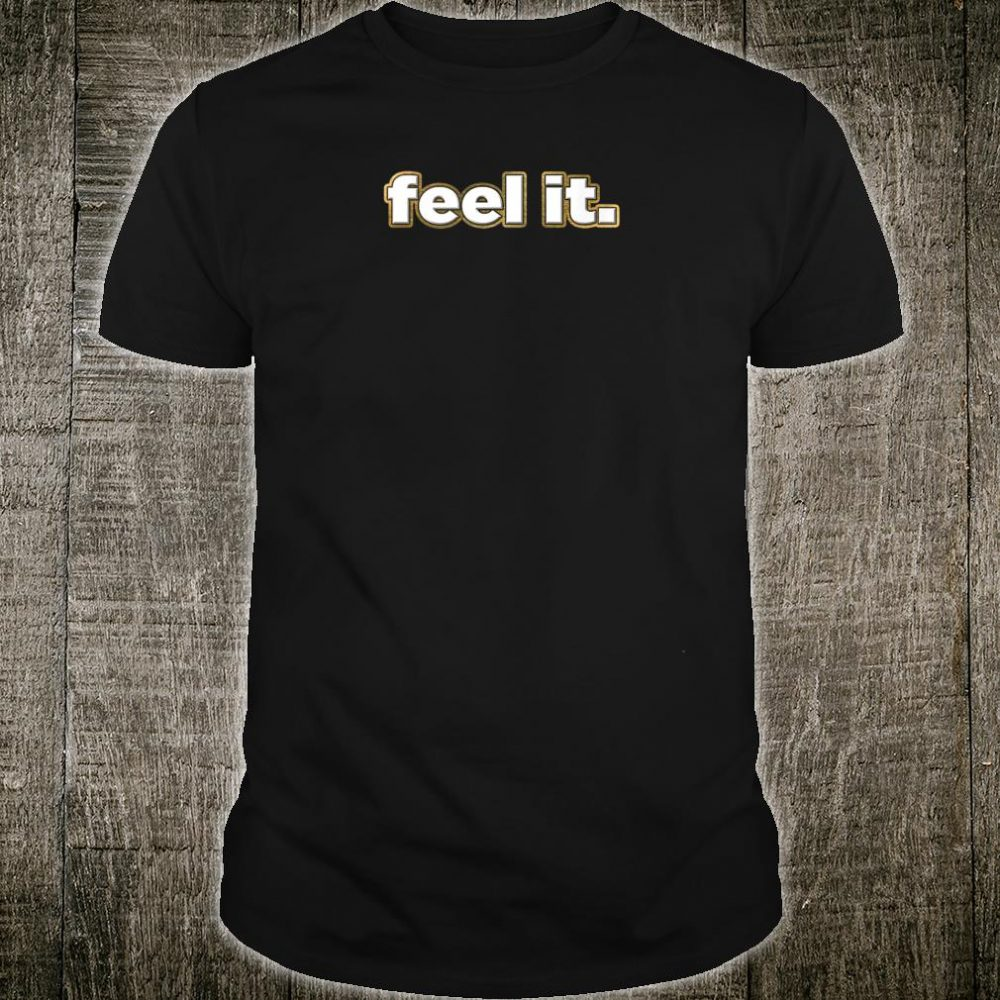 Feel It Kick Butt Work Out Shirt
