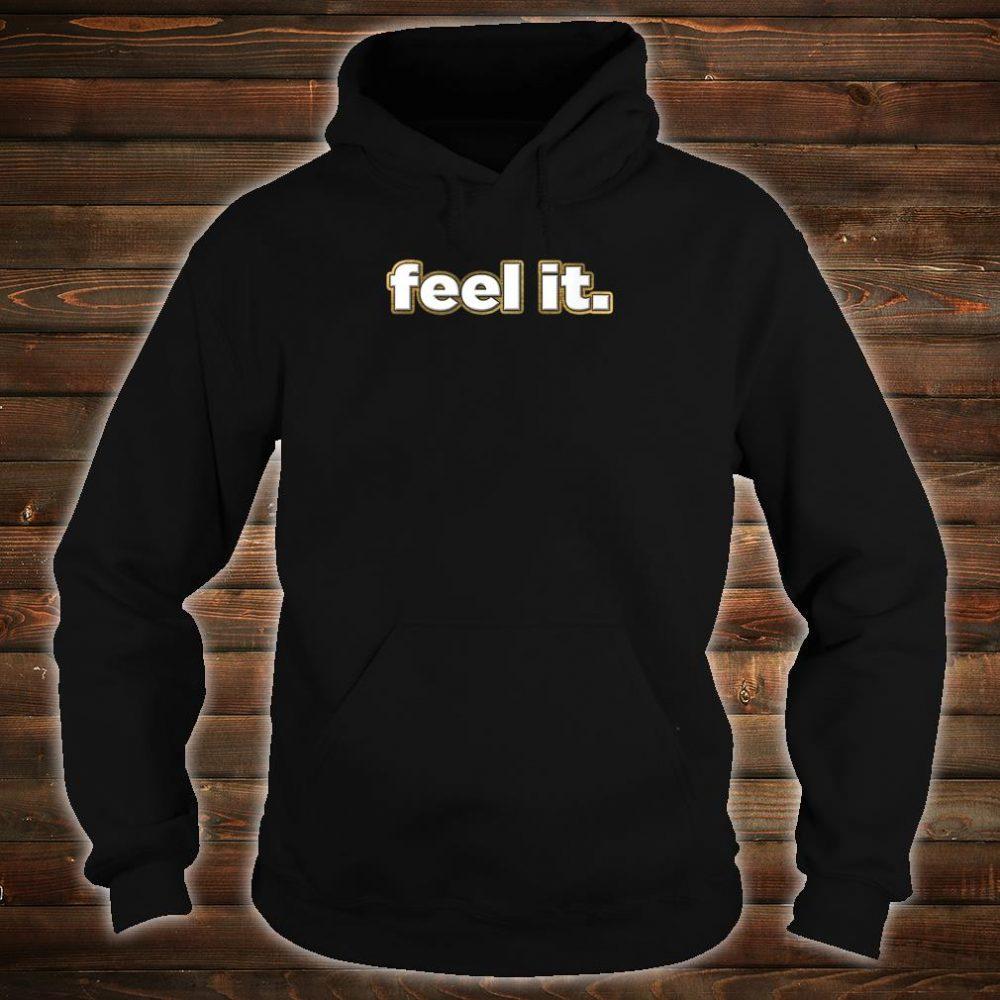 Feel It Kick Butt Work Out Shirt hoodie