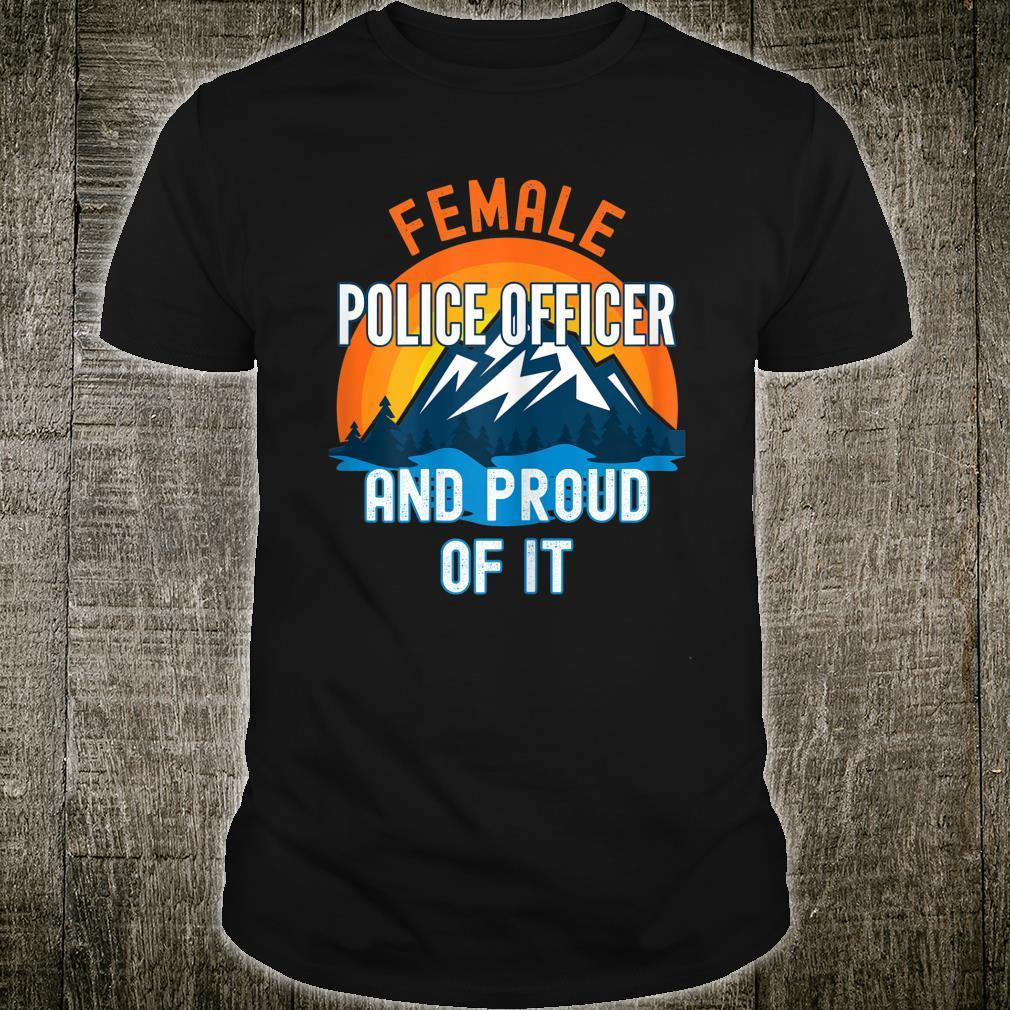 Female Police Officer And Proud Of It Shirt