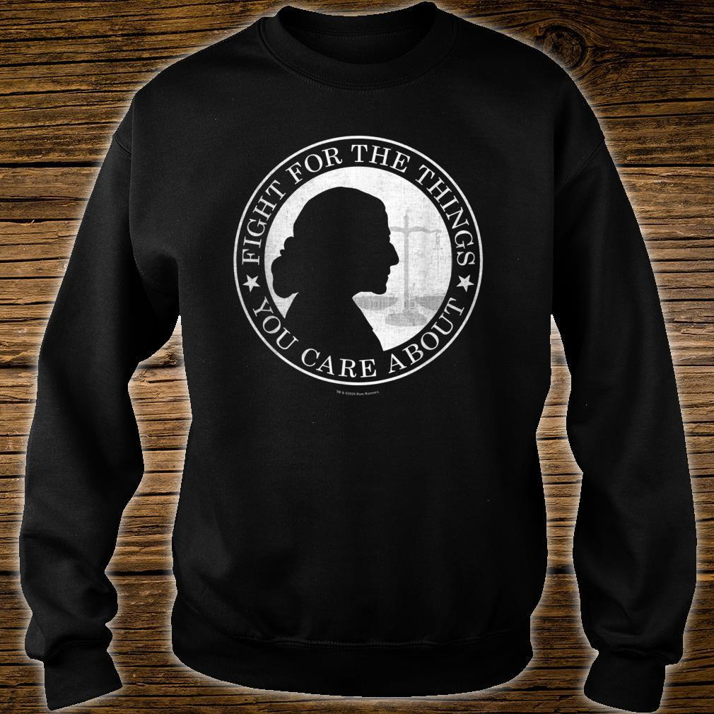 Fight For The Things You Care About Ruth Bader Ginsburg Shirt sweater