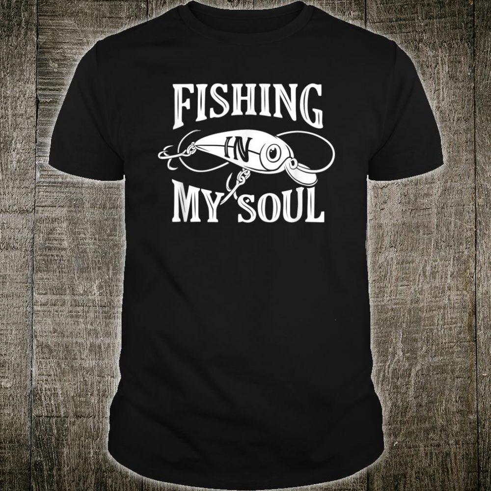 Fishing in My Soul Shirt