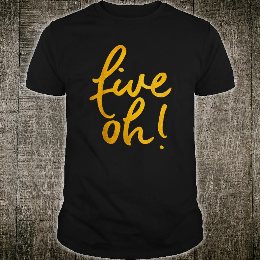 Five Oh Funny 50 Years Old 50th Birthday Shirt