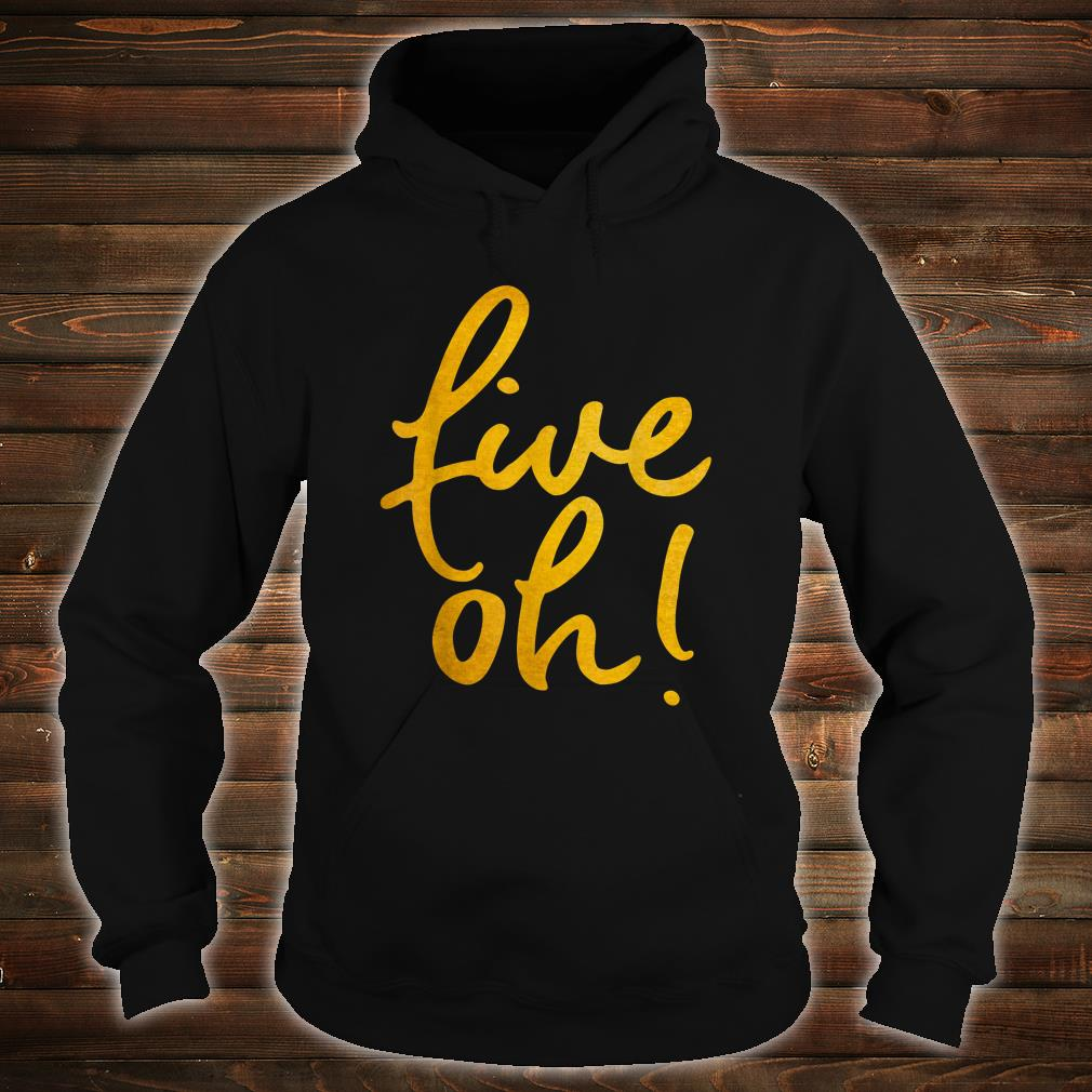 Five Oh Funny 50 Years Old 50th Birthday Shirt hoodie