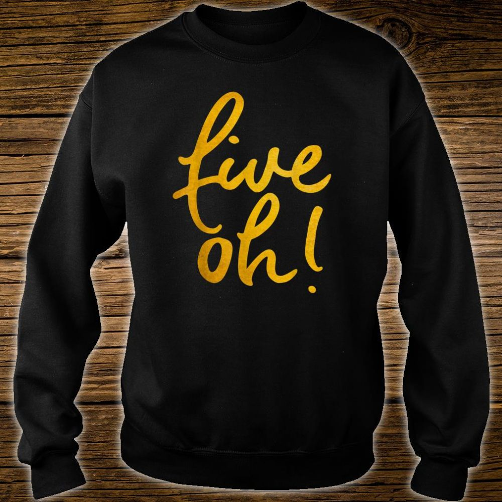 Five Oh Funny 50 Years Old 50th Birthday Shirt sweater