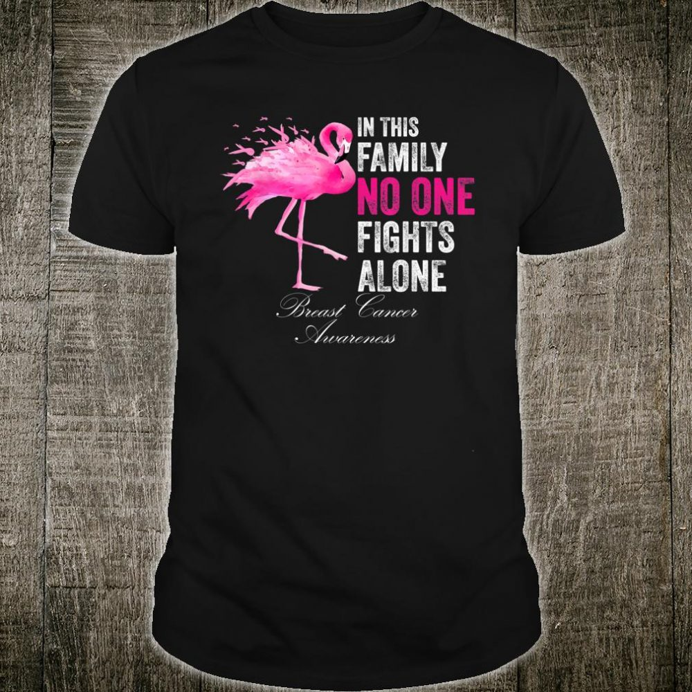 Flamingo Pink Ribbon In This Family No One Fights Alone Shirt