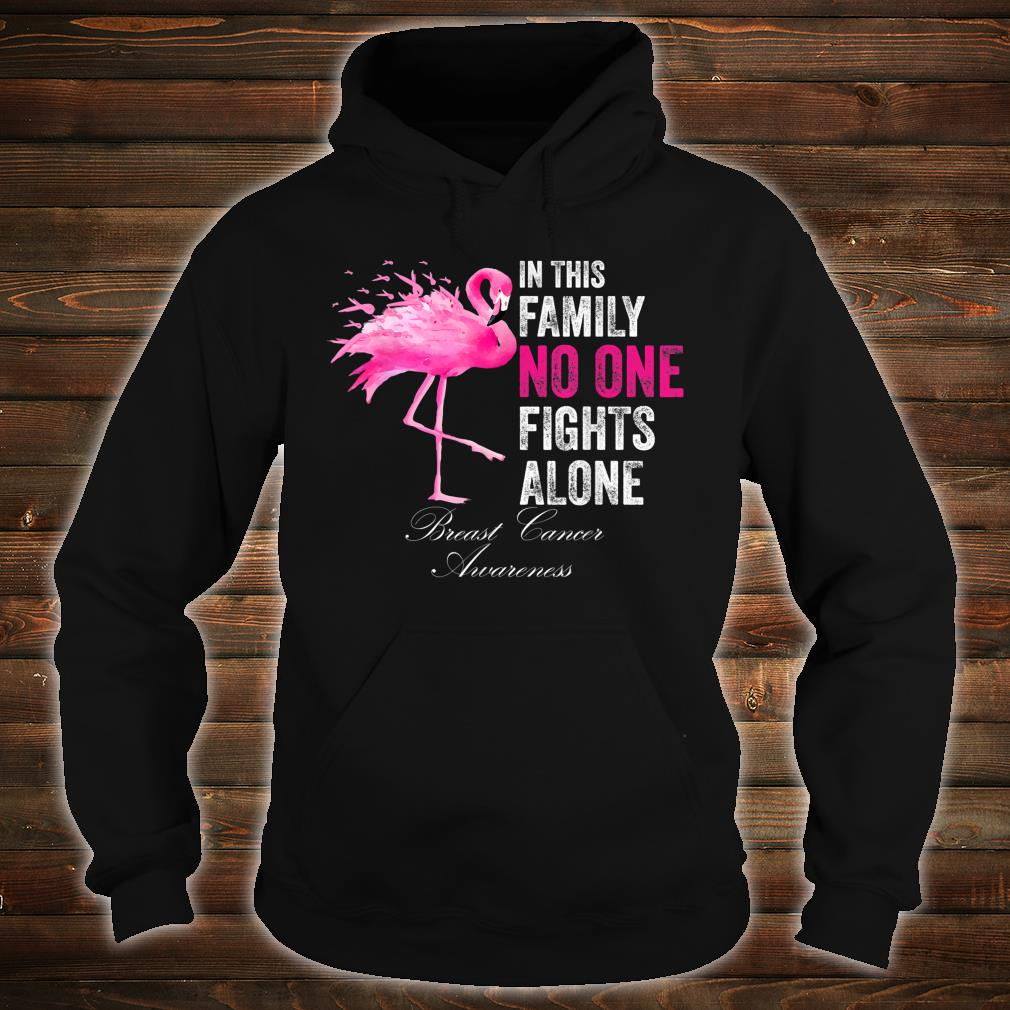 Flamingo Pink Ribbon In This Family No One Fights Alone Shirt hoodie