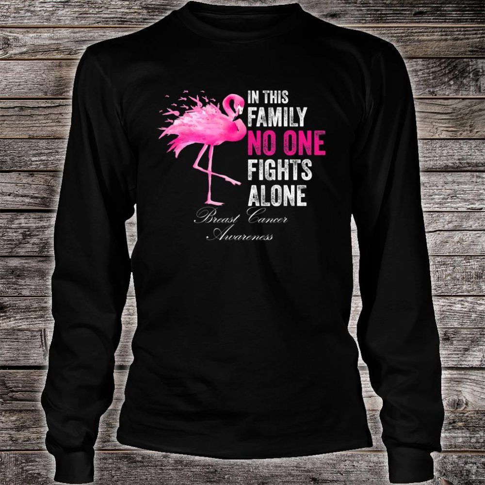 Flamingo Pink Ribbon In This Family No One Fights Alone Shirt long sleeved