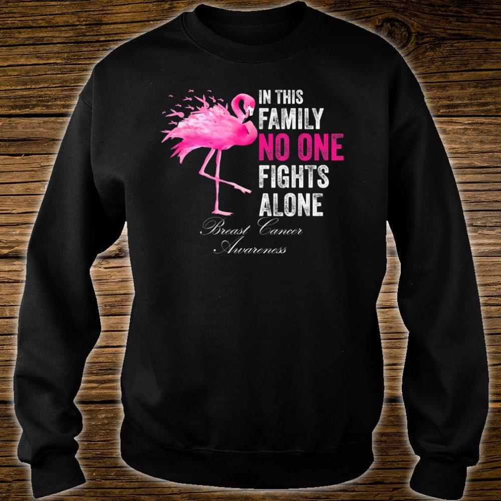 Flamingo Pink Ribbon In This Family No One Fights Alone Shirt sweater