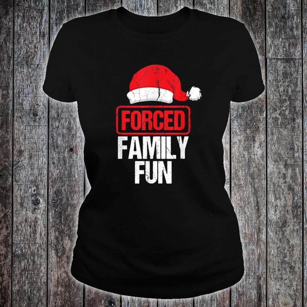 Forced Family Fun Winter Holidays Christmas Shirt ladies tee