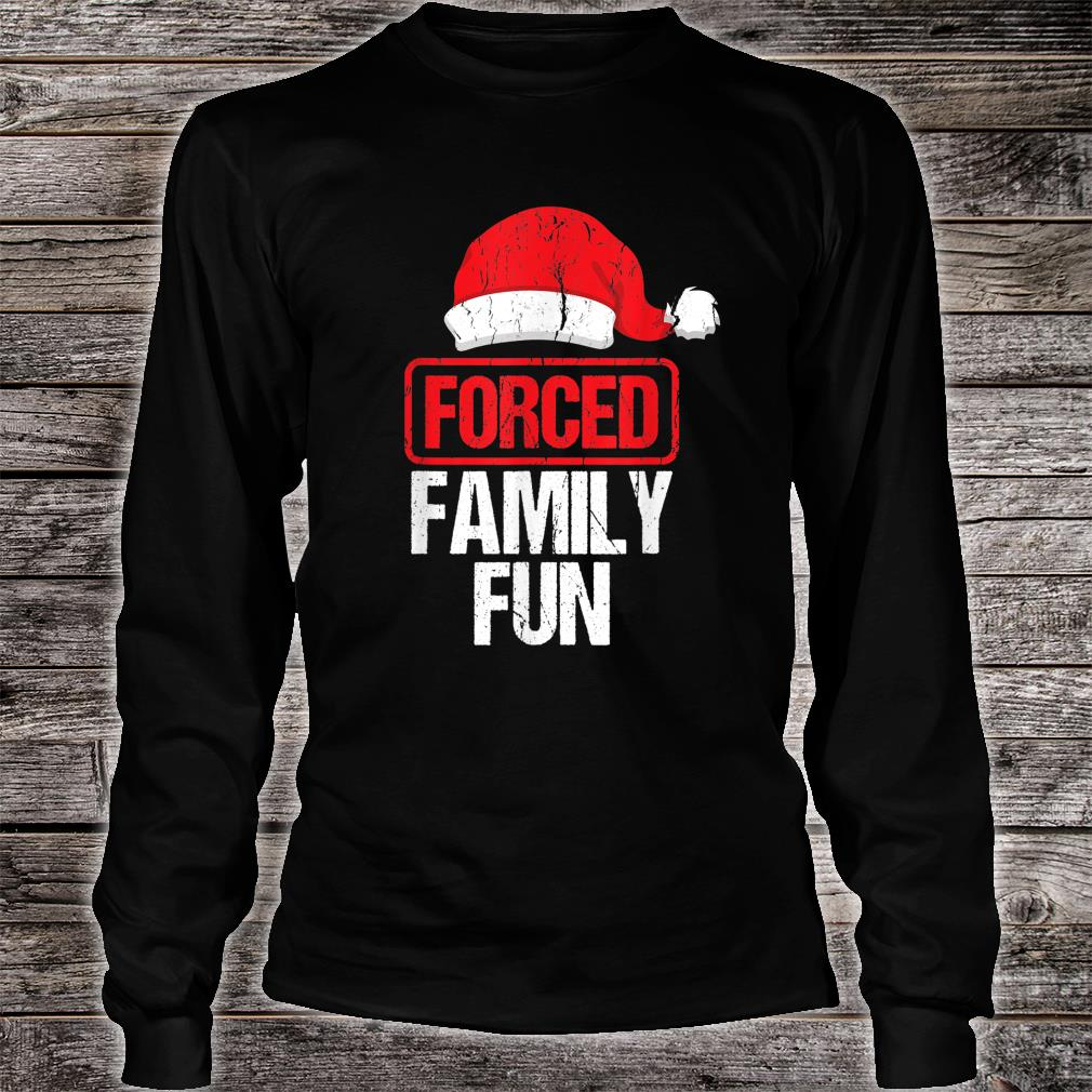 Forced Family Fun Winter Holidays Christmas Shirt long sleeved