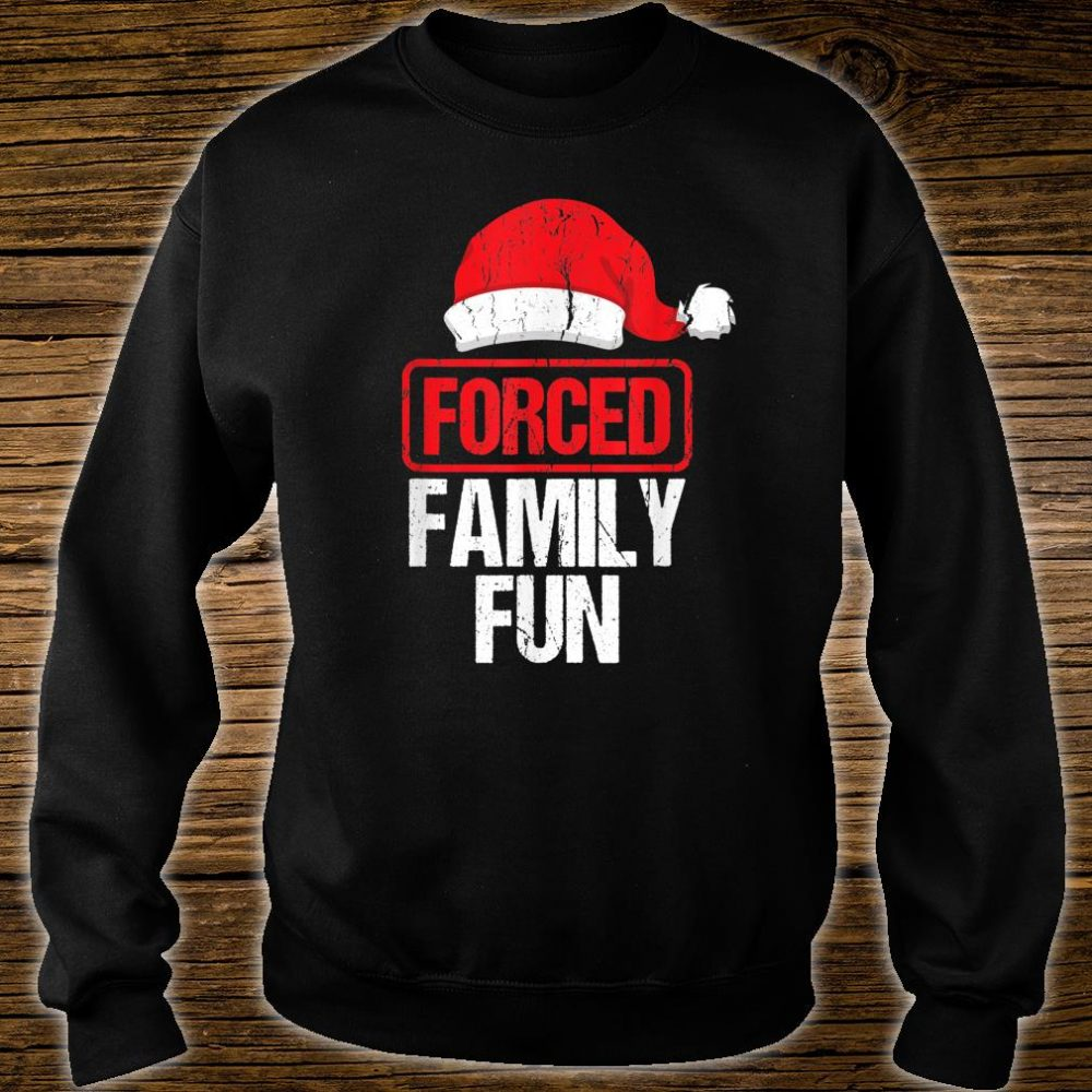 Forced Family Fun Winter Holidays Christmas Shirt sweater