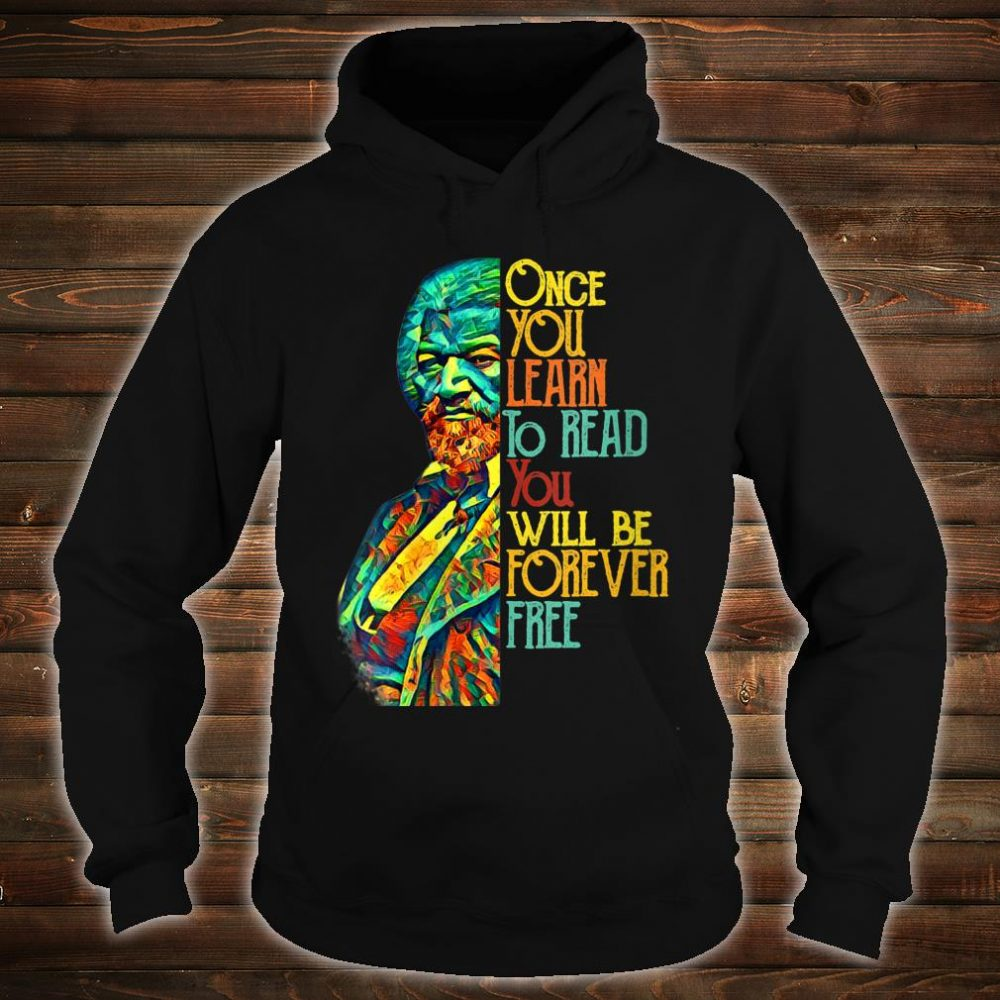 Frederick Douglas Black Leader Quote Shirt hoodie