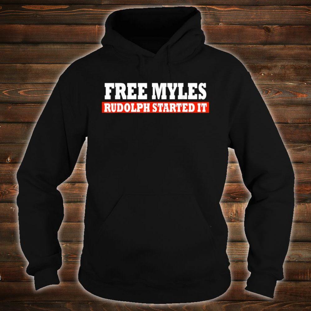 Free Myles Rudolph Started It Shirt hoodie