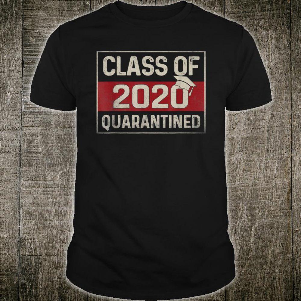 Funny Class Of 2020 Graduating Class In Quarantine Shirt