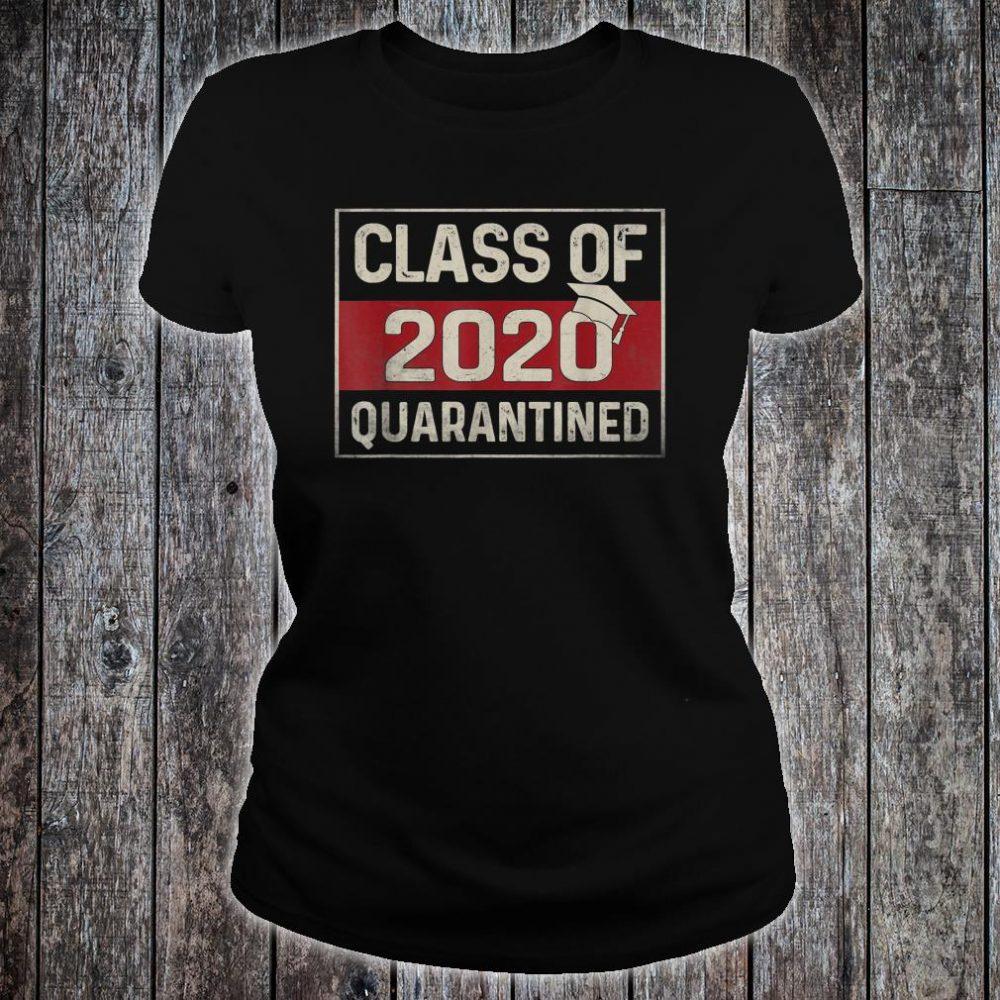 Funny Class Of 2020 Graduating Class In Quarantine Shirt ladies tee