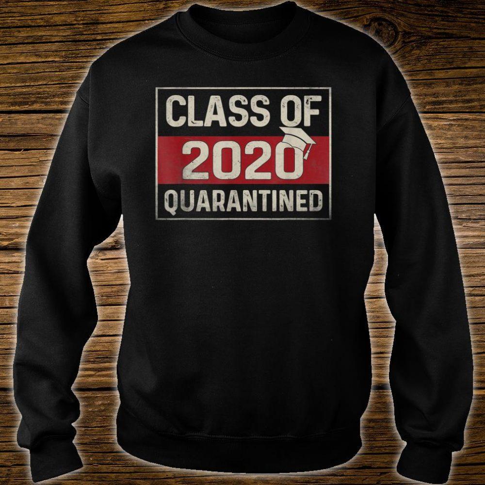 Funny Class Of 2020 Graduating Class In Quarantine Shirt sweater