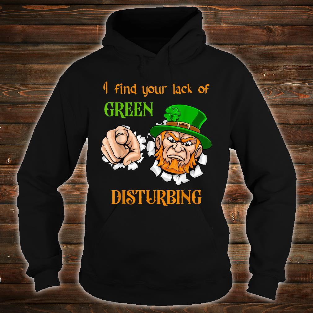 Funny St. Patrick's Day Lack of Green Shirt hoodie